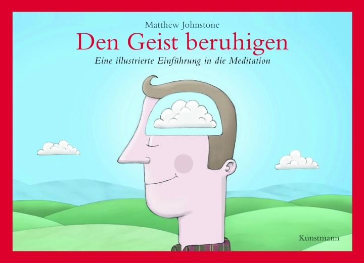 »Den Geist beruhigen–Eine illustrierte Einführung in die Meditation« von Matthew Johnstone
